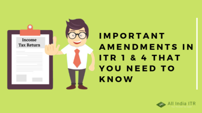Important amendments in ITR 1 & 4 that you need to know
